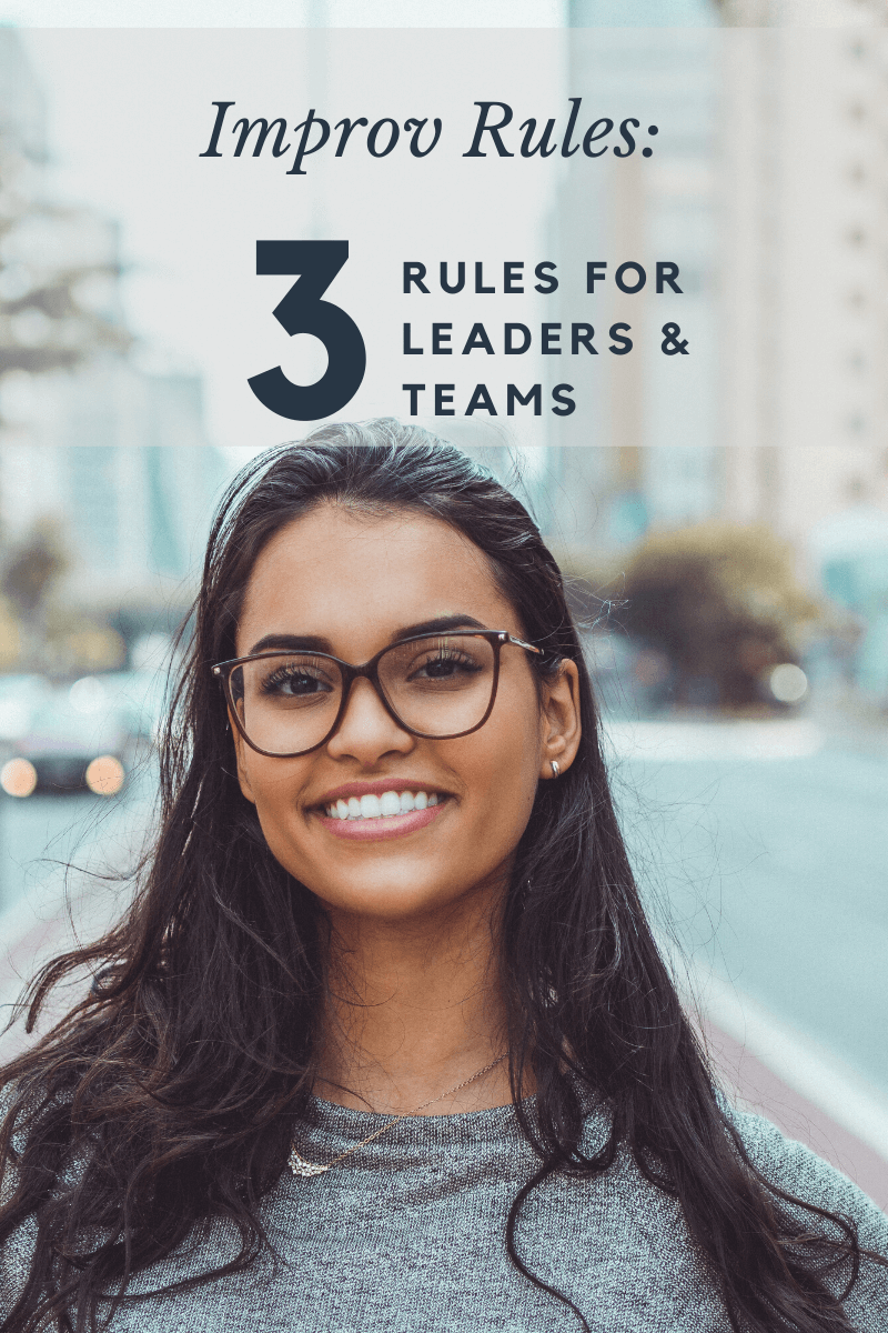 Improv Rules 3 Rules for Leaders and Teams (1)